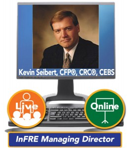 Kevin S. Seibert, CFP®, CRC®, CEBS, InFRE Managing Director