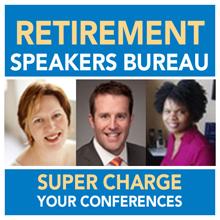 Retirement Speakers Bureau Retirement industry leading speakers for conferences, events, professional development programs