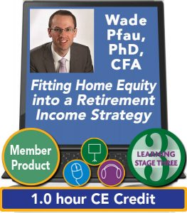 Fitting Home Equity into a Retirement Income Strategy - Wade Pfau
