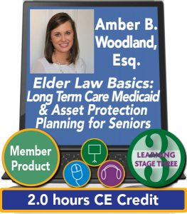 Elder Law Basics: Long Term Care Medicaid & Asset Protection Planning for Seniors - Amber Woodland, Esq.