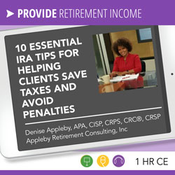 10 Essential IRA Tips for Helping Clients Save Taxes and Avoid Penalties – Denise Appleby