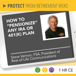 "How to ""Pensionize"" Any IRA or 401(k) Plan - Steve Vernon"