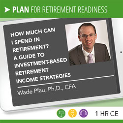 How Much Can I Spend in Retirement? A Guide to Investment-Based Retirement Income Strategies – Wade Pfau