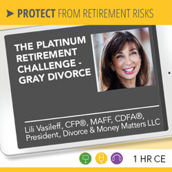 The Platinum Retirement Challenge – Gray Divorce – Lili Vasileff