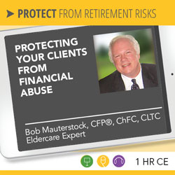 Protecting Your Clients From Financial Abuse – Bob Mauterstock