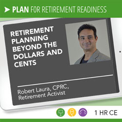 Retirement Planning Beyond the Dollars and Cents – Robert Laura, CPRC
