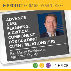 Advance Care Planning: A Critical Component for Building Client Relationships – Paul Malley