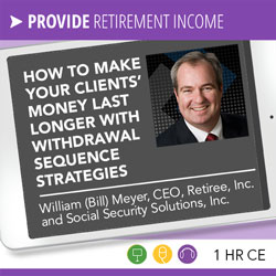 How to Make Your Clients' Money Last Longer with Withdrawal Sequence Strategies – William Meyer