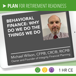 Behavioral Finance: Why Do We Do the Things We Do – Michael Wilson