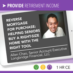 Reverse Mortgage for Purchase: Helping Seniors Buy a Right-Size Home with the Right Tool – Allen Chao