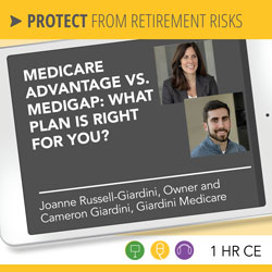 Medicare Advantage vs. Medigap: Which plan is right for your clients? – Joanne Giardini-Russell and Cameron Giardini
