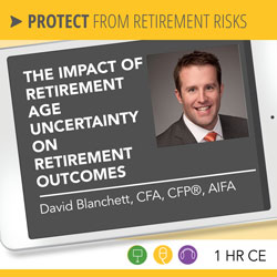 The Impact of Retirement Age Uncertainty on Retirement Outcomes – David Blanchett