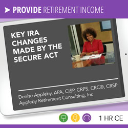 Key IRA Changes Made by the SECURE Act - Denise Appleby