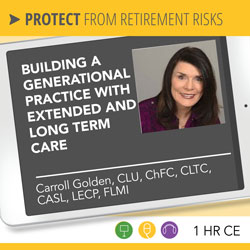 Building a Generational Practice with Extended and Long-term Care - Carroll Golden