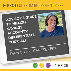 Advisor's Guide to Health Savings Accounts: Differentiate Yourself - Kelley Long