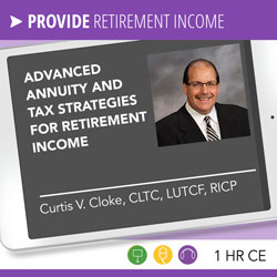 Advanced Annuity and Tax Strategies for Retirement Income - Curtis Cloke