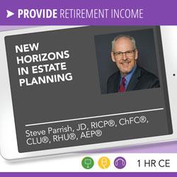 New Horizons in Estate Planning - Steve Parrish